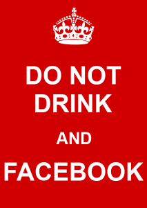 Do not drink and Facebook